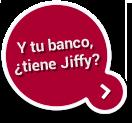 ¿Y tu banco tiene Jiffy?